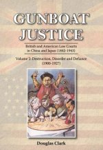 Gunboat Justice - Destruction, Disorder and Defiance (1900-1927)