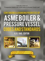 Continuing and Changing Priorities of the ASME Boiler and Pressure Vessel Codes and Standards