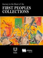 Journey to the Heart of the First Peoples Collection