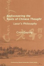 Rediscovering the Roots of Chinese Thought