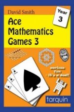 Ace Mathematics Games 3: 13 Exciting Activities to Engage Ages 7-8