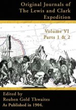 Original Journals of the Lewis and Clark Expedition Vol 6