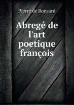 Abrege de L'Art Poetique Francois