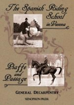 'Spanish Riding School' and 'Piaffe and Passage' by Decarpentry