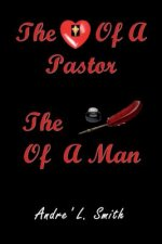Heart of a Pastor, the Pen of a Man