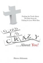 God Is Crazy ....about You!