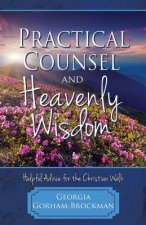 Practical Counsel and Heavenly Wisdom