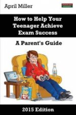 How to Help Your Teenager Achieve Exam Success