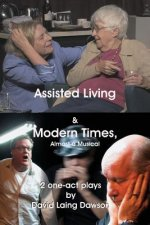 Assisted Living & Modern Times