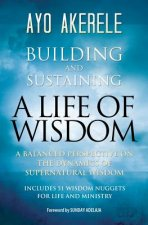 Building and Sustaining a Life of Wisdom