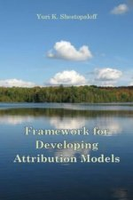 Framework for Developing Attribution Models. Symmetrical Arithmetic and Geometric Attribution