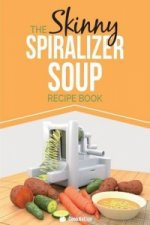 Skinny Spiralizer Soup Recipe Book