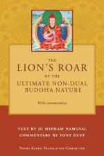 Lion's Roar of the Ultimate Non-Dual Buddha Nature by Ju Mipham with Commentary by Tony Duff