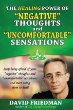 Healing Power of Negative Thoughts and Uncomfortable Sensations