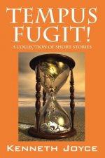 Tempus Fugit! a Collection of Short Stories
