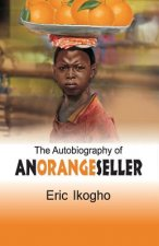 Autobiography of an Orange Seller