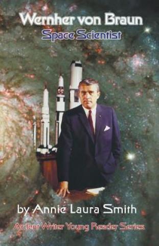 Wernher Von Braun - Space Scientist