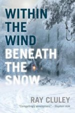 Within the Wind, Beneath the Snow