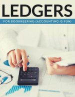 Ledgers for Bookkeeping (Accounting Is Fun)