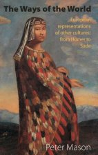 Ways of the World: European Representations of Other Cultures: From Homer to Sade