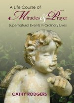 Life Course of Miracles and Prayer