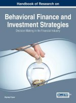 Handbook of Research on Behavioral Finance and Investment Strategies