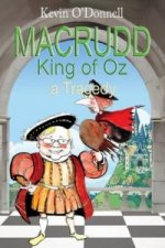 Macrudd -King of Oz- A Tragedy