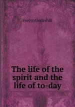 Life of the Spirit and the Life of To-Day