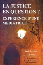 Justice En Question? Experience D'Une Mediatrice