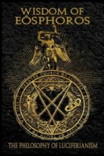 Wisdom of Eosphoros - the Luciferian Philosophy