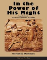 In the Power of His Might Workshop Workbook