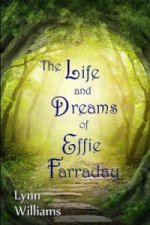 Life and Dreams of Effie Farraday