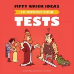 Fifty Quick Ideas To Improve Your Tests
