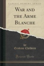 War and the Arme Blanche (Classic Reprint)
