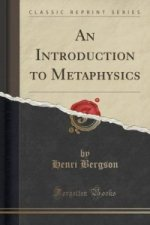 Introduction to Metaphysics (Classic Reprint)