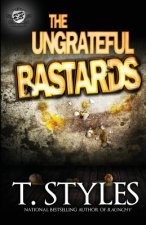 Ungrateful Bastards (the Cartel Publications Presents)