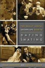 Really Useful Grown-Ups Guide to Dating & Mating
