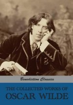 Collected Works of Oscar Wilde (Lady Windermere's Fan; Salome; A Woman of No Importance; The Importance of Being Earnest; An Ideal Husband; The Pictur