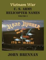 Vietnam War U. S. Army Helicopter Names, Volume 2