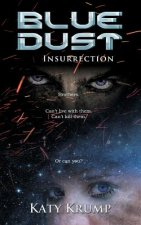 Blue Dust: Insurrection