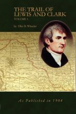 Trail of Lewis and Clark Vol 1