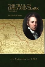 Trail of Lewis and Clark Volume 2