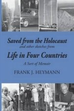 Saved from the Holocaust and Other Sketches from Life in Four Countries