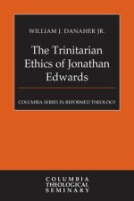 Trinitarian Ethics of Jonathan Edwards