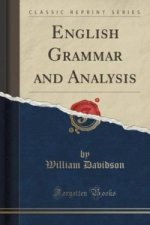 English Grammar and Analysis (Classic Reprint)