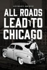 All Roads Lead to Chicago