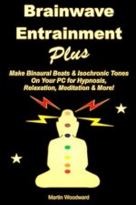 Brainwave Entrainment Plus: Make Binaural Beats & Isochronic Tones on Your PC for Hypnosis, Relaxation, Meditation & More!