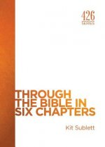 Through the Bible in Six Chapters