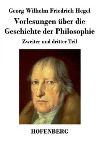 Vorlesungen  ber Die Geschichte Der Philosophie