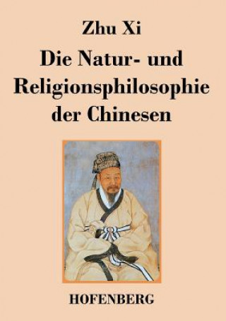 Natur- Und Religionsphilosophie Der Chinesen